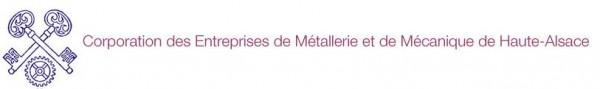La Corporation des Entreprises de Métallerie et de Mécanique de Haute-Alsace